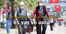 """""""65 YAŞ SENDROMU"""" YARATILDI VE KALICI OLDU"""
