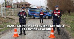 ÇANAKKALE'DE 7 KÖY KOVİD-19 NEDENİYLE KARANTİNAYA ALINDI