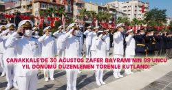 ZAFER BAYRAMI'NIN 99'UNCU YIL DÖNÜMÜ TÖRENLE KUTLANDI