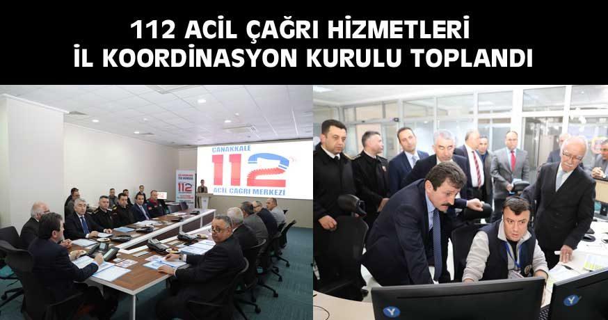 112 ACİL ÇAĞRI HİZMETLERİ İL KOORDİNASYON KURULU TOPLANDI