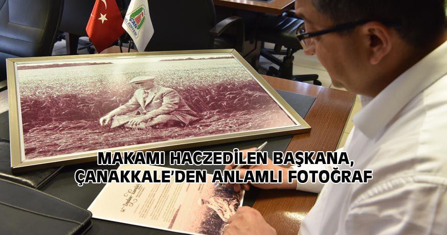 MAKAMI HACZEDİLEN BAŞKANA, ÇANAKKALE'DEN ANLAMLI FOTOĞRAF