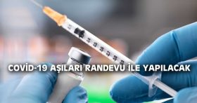 COVİD-19 AŞILARI RANDEVU İLE YAPILACAK