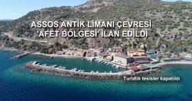 ASSOS ANTİK LİMANI ÇEVRESİ 'AFET BÖLGESİ' İLAN EDİLDİ