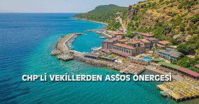 CHP'Lİ VEKİLLERDEN ASSOS ÖNERGESİ