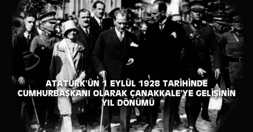 ATATÜRK'ÜN 1 EYLÜL 1928 ÇANAKKALE'YE GELİŞİ