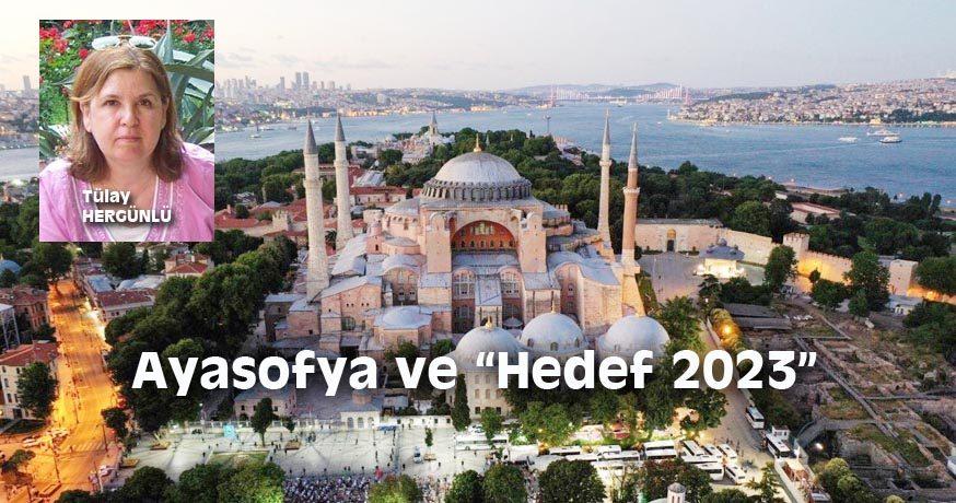 """Ayasofya ve """"Hedef 2023"""""""