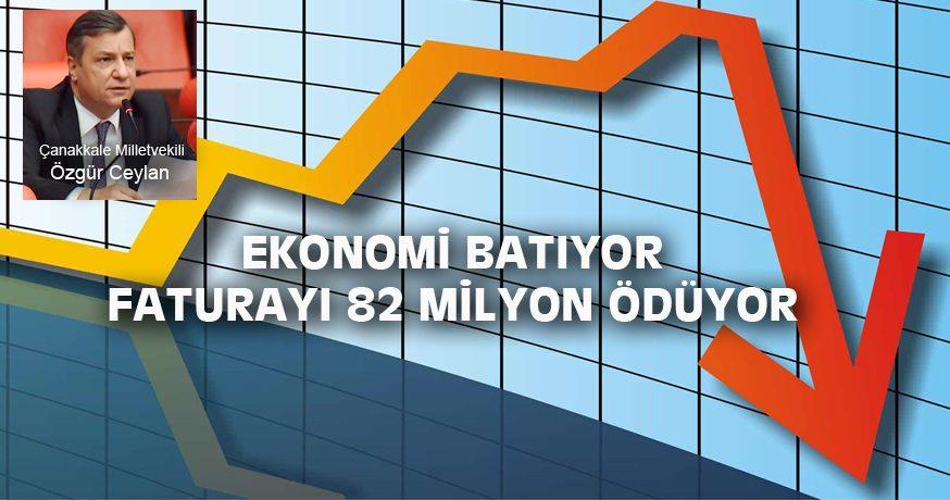 EKONOMİ BATIYOR FATURAYI 82 MİLYON ÖDÜYOR