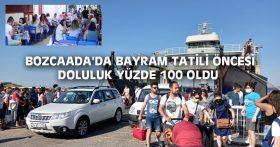 BOZCAADA'DA BAYRAM TATİLİ ÖNCESİ DOLULUK YÜZDE 100 OLDU