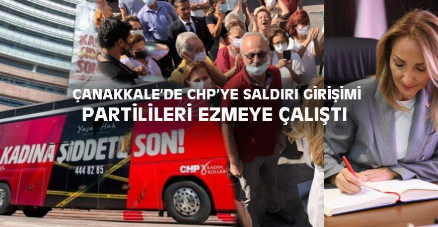ÇANAKKALE'DE CHP'YE SALDIRI GİRİŞİMİ PARTİLİLERİ EZMEYE ÇALIŞTI