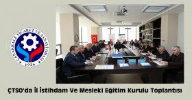 ÇTSO'da İl İstihdam Ve Mesleki Eğitim Kurulu Toplantısı