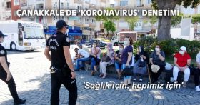 """ÇANAKKALE'DE """"KORONAVİRÜS"""" DENETİMİ"""