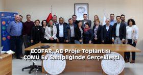 ECOFAR, AB Proje Toplantısı ÇOMÜ Ev Sahipliğinde Gerçekleşti
