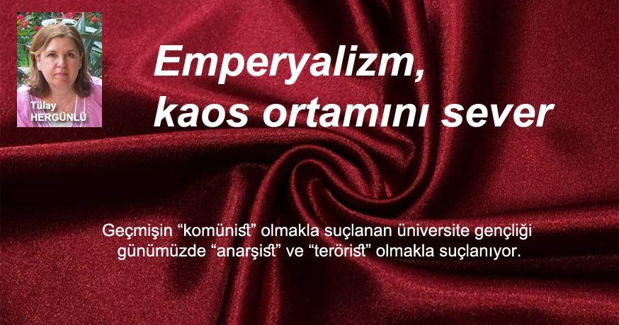 EMPERYALİZM, KAOS ORTAMINI SEVER