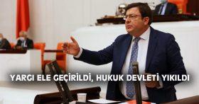 YARGI ELE GEÇİRİLDİ, HUKUK DEVLETİ YIKILDI