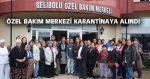 GELİBOLU'DA ÖZEL BAKIM MERKEZİ KARANTİNAYA ALINDI