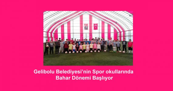 Gelibolu Belediyesi'nin Spor okullarında Bahar Dönemi Başlıyor