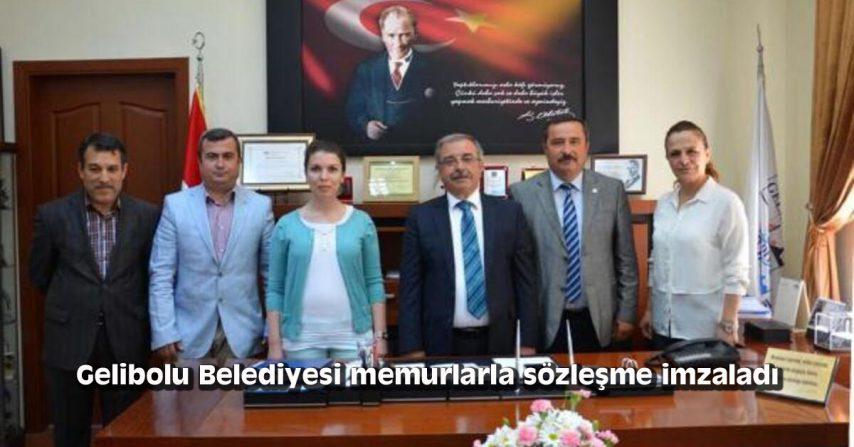 Gelibolu Belediyesi memurlarla sözleşme imzaladı