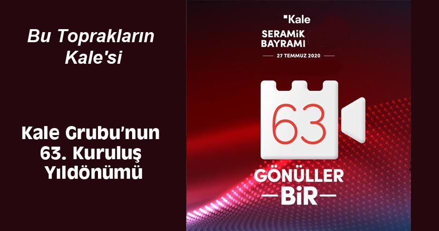 KALE GRUBU'NUN 63. KURULUŞ YILDÖNÜMÜ