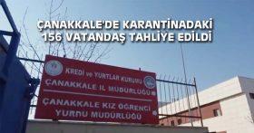 ÇANAKKALE'DE KARANTİNADAKİ 156 VATANDAŞ TAHLİYE EDİLDİ