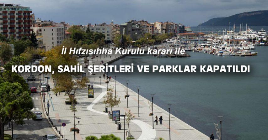KORDON, SAHİL ŞERİTLERİ VE PARKLAR KAPATILDI