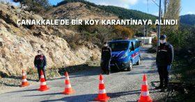 ÇANAKKALE'DE BİR KÖY KARANTİNAYA ALINDI