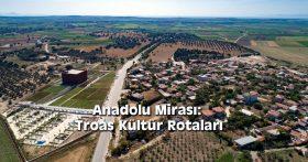 Anadolu Mirası: Troas Kültür Rotaları