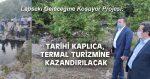 TARİHİ KAPLICA, TERMAL TURİZMİNE KAZANDIRILACAK