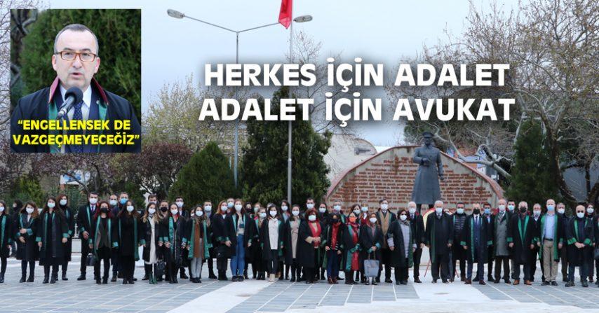 """""""AVUKATLAR, YARGININ TEMİNATIDIR"""""""
