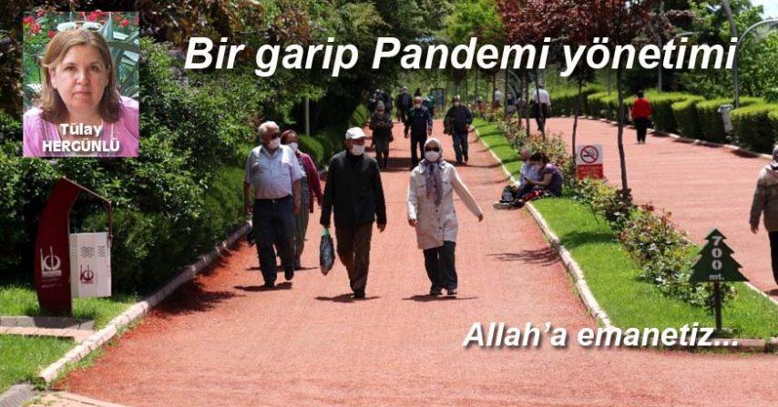 BİR GARİP PANDEMİ YÖNETİMİ