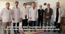 Üniversitemiz Bilim İnsanlarının Keşfettikleri  Yeni Bir Kalp Hastalığı Dünya Tıp Literatürüne Girdi